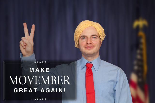 Movember 2016 Day 2: Make Movember Great Again!